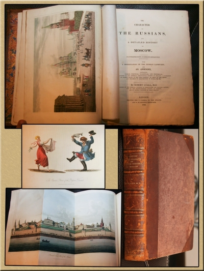 The Character of the Russians, and a Details History of Moscow/ Русские нравы и подробная история Москвы. Роберт Лайолл. 1823 г.